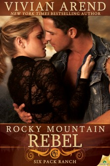 Rocky Mountain Rebel (Six Pack Ranch) Vivian Arend