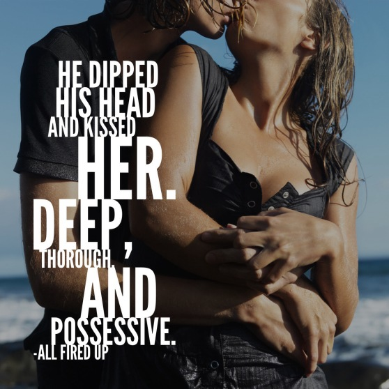He dipped his head and kissed her. Deep, thorough, and possessive.