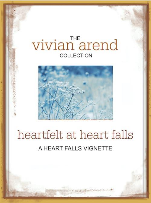 Heartfelt at Heart Falls Vignette by Vivian Arend