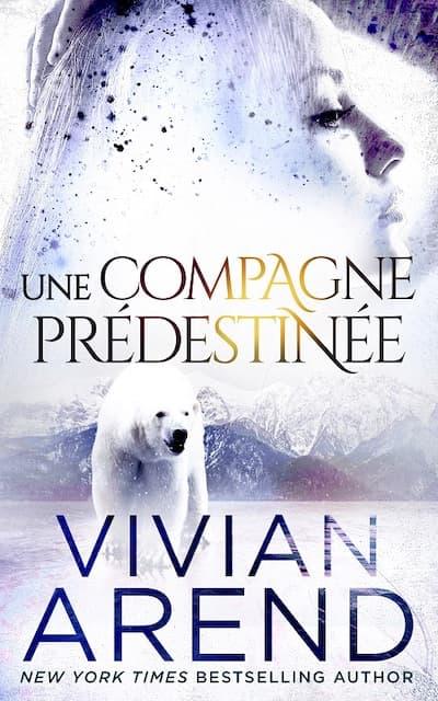 Une Compagne Prédestinée (Vivian Arend)
